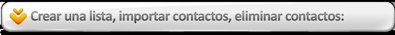 crear una lista, importar contactos, eliminar contactos